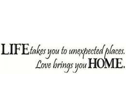 Wholesale Love Life Live - Life Takes You to Unexpected Places Love Brings you Home Wall Stickers Quotables Characters Wall Decals Wallpaper Home Decor WS285