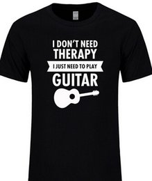 Wholesale I Guitar - I Don't Need Therapy I Just Need To Play Guitar T Shirt Funny Printed T-shirt Mens Summer Short Sleeve Camisetas Tops Tees