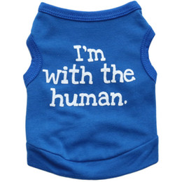 Wholesale Extra Large Cotton - New I'm with the Human Dog Apparel Fashion Cute Dog Vest Pet sweater Puppy Shirt Soft Coat Jacket Summer Dog Cat Clothes