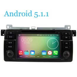 Wholesale Car Radio Bmw E46 Android - 1024X600 Android 5.1.1 Quad Core 4X1.6G CPU Car DVD Player for BMW 3 Series E46 M3 1998-2006 3G WIFI Radio Stereo GPS Navigation