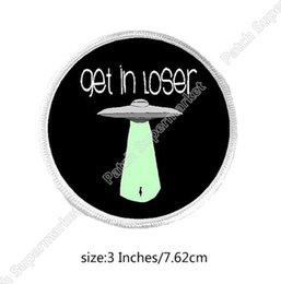 Wholesale Get Clothing - Get In Loser UFO Space Out X-files Alien Aliens Iron On Patches TV Movie Embroidered Badge Clothing Funny Joke Humor Halloween