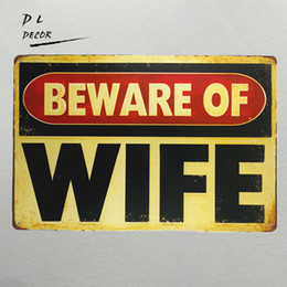 "Wholesale Vintage Stickers - DL-""beware of WIFE"" vintage Metal Sign garage wall decor sticker antique tray bar tin signs"