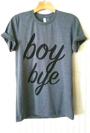 Wholesale Printed Tshirts For Women - Wholesale- boy bye Letters Print Women Tshirts Cotton Casual t Shirt For Lady Top Tee Hipster Tumblr Gray Drop Ship H-26