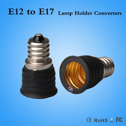 Wholesale E17 Base Led Bulbs - E12 to E17 lamp holder adapter E12-E17 Converter LED Bulb Base Light Socket Converters CE ROHS
