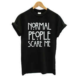 Wholesale Sexy People - Hot Sexy Girls Women Fashion Normal People Scare Me Letter Print T Shirts Casual Black White Tops Tee ZL3149