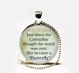 Wholesale Glasses Caterpillar - Just when the Caterpillar thought the world was over, She became a Butterfly quote Glass cabochon Necklace inspirational quote jewelry
