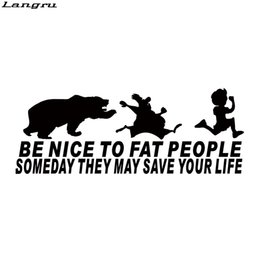 Wholesale Nice Sticker For Car - Car Styling For Be Nice To Fat People Someday They May Save Your Life Funny Sticker Vinyl Graphics Decals JDM