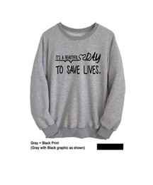 "Wholesale Beautiful Womens - Wholesale- ""Its a beautiful day to save lives ""Greys Anatomy Sweatshirt Womens Mens Long Sleeve Shirt Tumblr Grunge College Crewneck Jumper"