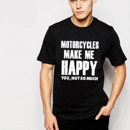Wholesale Motorcycle Wear Brands - Motorcycles Make Me Happy You Not So Much Black Casual Cool Wear T-shirts Men Summer T Shirt 2017 Brand Clothing Plus Size S-3xl