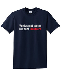 Wholesale Men S Express - Words Cannot Express How Much I Don't Care Funny Sarcastic BEEFY TEE