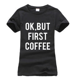 Wholesale First Coffee - Wholesale-OK, BUT FIRST COFFEE print women 2016 summer hipster t-shirt harajuku hip-hop brand camisetas female novelty punk casual tops pp