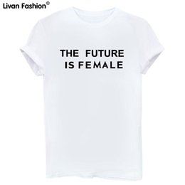 Wholesale T Shirt Fabric Wholesale - Wholesale- THE FUTURE IS FEMALE Letter Tops Short Sleeves T shirt Size High quality T-shirt Fabric comfort