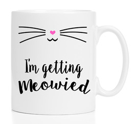 Wholesale Coffee Cup Decals - Wholesale- I'm Getting Meowied Wedding coffee mugs home decal wine cup whiskey beer ceramic mugs
