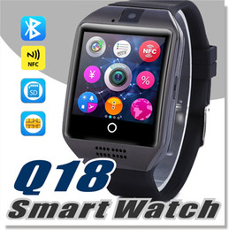 Wholesale Tf Card Camera - Q18 smart watches for android phones Bluetooth Smartwatch with Camera Original q18 Support Tf sim Card Slot Bluetooth NFC Connection