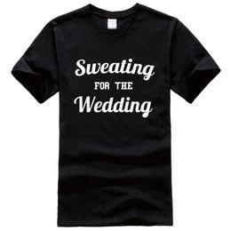 Wholesale Funny Wedding Shirts - Sweating For The Wedding Tee Shirt Unisex fashion women men short sleeve funny shirt 6 size