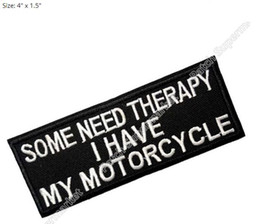 Wholesale Vest Military - Some Need Therapy I Have My Motorcycle Embroidered NEW IRON ON and SEW ON Cool Biker Vest Patch Military Badge