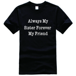 Wholesale Forever Tee - My Sister, Forever My Friend Printed Tee Shirt Unisex Fashion Women Men Short Sleeve Cool Funny Shirt More Size And Color