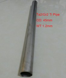 Wholesale Industry Tube - TIP1, OD:45mm, wall thickness:1.2mm, Ta2 Titanium Pipe Industry exhaust pipe modification DIY GR2 Ti Tube, length about 495 mm