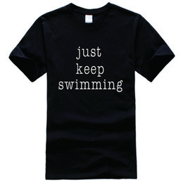 Wholesale Men Swimming Shirt - Just Keep Swimming Printed Tee Shirt Unisex Fashion Women Men Short Sleeve Cool Funny Shirt More Size And Colors