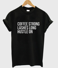 Wholesale Lady Lash - Wholesale- coffee strong lashes long hustle on Print Women tshirt Cotton Casual Funny t shirt For Lady Top Tee Hipster Drop Ship Z-779