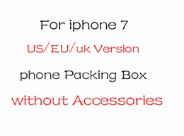 Wholesale Iphone Box Eu Accessories - 20pcs High Quality UK  us EU Version Phone Packing Packaging Box bag For iPhone 7 Without Accessories package box