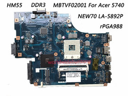 Wholesale Motherboard For Acer Mini - Superior Quality Motherboard For Acer 5740 Motherboard MBTVF02001 NEW70 LA-5892P rPGA988 HM55 DDR3 100% Fully Tested