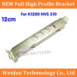 Wholesale Wholesale Quadro - Wholesale- 1PCS Free Shipping Full High Profile Bracket for N vidia Quadro K1200 NVS 510 Video Graphics Card 12cm