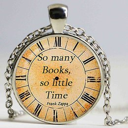 Wholesale Quotes Books - So many Books, so little Time Frank Zappa Quote Pendant. Quote Necklace. Quote jewelry,silver plated,handmake jewelry
