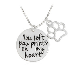"Wholesale Jewelry For Dog Lovers - Hot Pet Lover Cat Dog"" you left paw prints on "" Pet Paw Print Tag Jewelry Sunshine Love Letter For Dog Lover Necklace Pendant xl743"