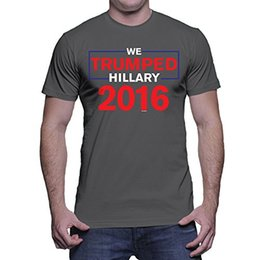 Wholesale Funny Tshirts Men - Adult Size funny tshirts Men's We Trumped Hillary 2016 T-shirt Premium Fitted design your own t shirts