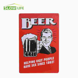 Wholesale Sex Wall Art - Beer Helping Ugly People Have Sex Vintage Tin Sign Metal Plate Bar Pub Garage Wall Decor Tin Plaque Metal Art Poster 20170408#