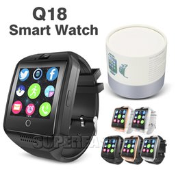 Wholesale Wholesale Bluetooth Watch For Android - Q18 Smart Watch Bluetooth Smart watches For Android Phone with Camera Q18 Support TF Card NFC Connection with Retail Package