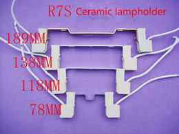 Wholesale R7s Lamp Holder - Free shipping Flame R7S ceramic lamp holder halogen lamp holder R7S ceramic lamp holder 78mm 118mm 138mm 189mm length optional CE Rosh