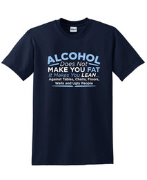 Wholesale Made Men T Shirt - Alcohol Does Not Make You Fat. Makes You Lean Funny BEEFY T SHIRTS