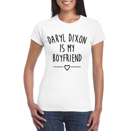 Wholesale White Boyfriend Shirt - Women T-shirts The Walking Dead Daryl Dixon Is My Boyfriend Funny Tshirts 2017 Summer Short Sleeve 100% Cotton Tees Tops Loose