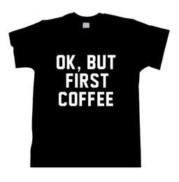 "Wholesale First Coffee - Womens, Unisex. SHIRT TSHIRT NEW! ""OK, But First Coffee"" - T-shirt"