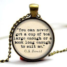 Wholesale Lovers Cup - 10pcs CS Lewis Necklace, 'Cup of tea large enough or a book long enough to suit me' Book Lover Necklace, Gifts for Readers