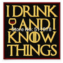 Wholesale Movie Filmed - Game of Thrones I Drink and I Know Things Patch TV Movie Film Halloween Cosplay Embroidered iron on badge applique
