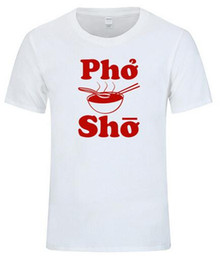 Wholesale Funny Graphic Shirts - Pho Sho Funny T-Shirt Noodles Soup T Shirt Asian Vietnamese Food Animal Humor Graphic Short Sleeve Cotton Tops Tees