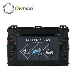Wholesale Toyota Prado Android - Ownice C500 Android 6.0 quad Core Car DVD player For Toyota Prado 120 2002 - 2009 GPS RADIO 4G SIM LTE GPS 2GB RAM 16GB ROM