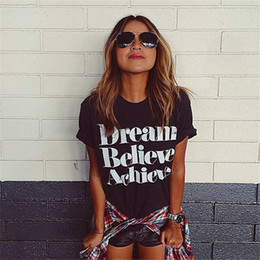 Wholesale Believe Letters - Wholesale-2016 Summer Fashion Dream Believe Achieve Printing Shirt Casual Women Top Tees Cotton All Match Letter T-Shirt Blusas Femininas