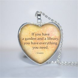 Wholesale Garden Plates - 10pcs lot Cicero Quote Heart Pendant, If You Have a Garden and a Library, Book heart Necklace Glass Photo Cabochon Necklace