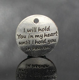 "word round charms Promo Codes - Wholesale-22mm ""I will hold you in my heart until I hold you in heaven"" alloy word charms, vintage silver message pendant round metal tag"