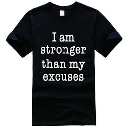 Wholesale Cool Funny - I Am Stronger Than My Excuses Printed Tee Shirt Unisex Fashion Women Men Short Sleeve Cool Funny Shirt More Size And Colors
