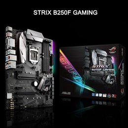 Wholesale Intel Ethernet - ASUS STRIX B250F GAMING Motherboard LGA1151 7Gen Core I7 I5 I3 Pentium Celeron RAM Dual Channel DDR4 64G 2400MHz B250 Mainboard Systemboard