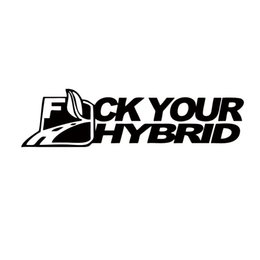 graphic stickers for cars Promo Codes - New Style For F*ck Your Hybrid Sticker Funny Car Styling Race Jdm Stance Vinyl Decal Accessories Decorate Graphics
