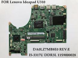 Wholesale Motherboard I5 Laptop - High quality laptop motherboard for Lenovo Ideapad U310 11S9000028 DA0LZ7MB8E0 REV:E I5-3317U DDR3L 100% Fully Tested