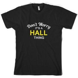 Имя t рубашки онлайн-Не волнуйтесь, это мужская футболка HALL Thing-Family-Custom Name