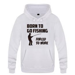 Рыболовные пуловеры онлайн-Born to Go Fishing Forced To Work Sweatshirts Men 2018 Mens Hooded Fleece Pullover Hoodies
