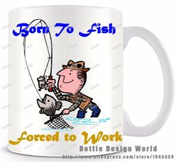 Wholesale Bones Work - Wholesale- Born To Fish Force To Work funny novelty travel mug Ceramic white coffee cup Personalized Birthday Easter gifts Free shipping